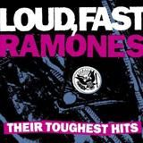 Loud, Fast Ramones - Their Toughest Hits (The Best Of 1975-1996)